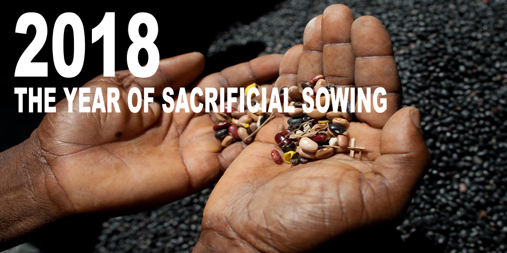 2018 - The year of sacrificial sowing